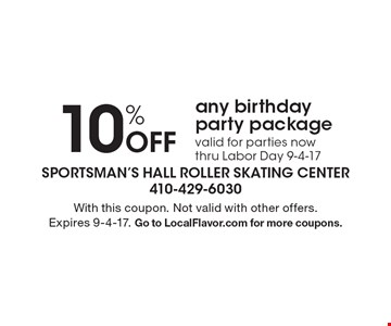 10% off any birthday party package. Valid for parties now thru Labor Day 9-4-17. With this coupon. Not valid with other offers. Expires 9-4-17. Go to LocalFlavor.com for more coupons.