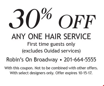 30% OFF ANY ONE HAIR SERVICE, First time guests only (excludes Ouidad services). With this coupon. Not to be combined with other offers. With select designers only. Offer expires 10-15-17.