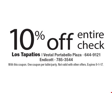 10% off entire check. With this coupon. One coupon per table/party. Not valid with other offers. Expires 9-1-17.