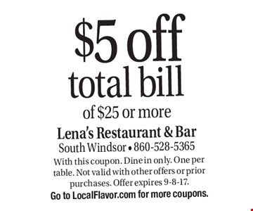 $5 off total bill of $25 or more. With this coupon. Dine in only. One per table. Not valid with other offers or prior purchases. Offer expires 9-8-17. Go to LocalFlavor.com for more coupons.