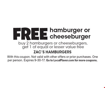 Free hamburger or cheeseburger. Buy 2 hamburgers or cheeseburgers, get 1 of equal or lesser value free. With this coupon. Not valid with other offers or prior purchases. One per person. Expires 9-30-17. Go to LocalFlavor.com for more coupons.