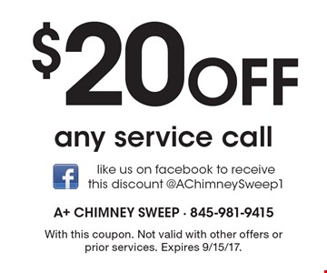 $20 Off any service call. With this coupon. Not valid with other offers or prior services. Expires 9/15/17.