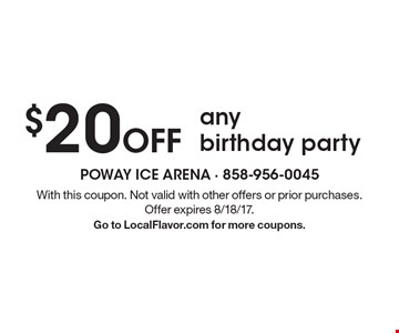 $20 Off any birthday party. With this coupon. Not valid with other offers or prior purchases. Offer expires 8/18/17. Go to LocalFlavor.com for more coupons.