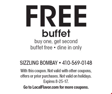 FREE buffet buy one, get second buffet free - dine in only. With this coupon. Not valid with other coupons, offers or prior purchases. Not valid on holidays. Expires 8-25-17. Go to LocalFlavor.com for more coupons.