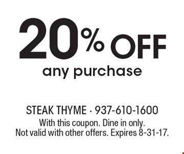 20% Off any purchase. With this coupon. Dine in only. Not valid with other offers. Expires 8-31-17.