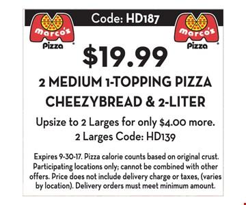 $19.99 2 medium 1 topping pizza