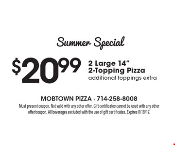 Summer Special $20.99 2 Large 14