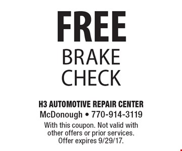 FREE brake check. With this coupon. Not valid with other offers or prior services. Offer expires 9/29/17.
