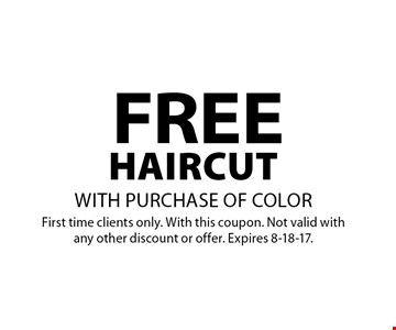 Free Haircut with purchase of color. First time clients only. With this coupon. Not valid with any other discount or offer. Expires 8-18-17.