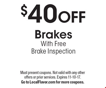 $40 OFF Brakes With Free Brake Inspection. Must present coupons. Not valid with any other offers or prior services. Expires 11-10-17. Go to LocalFlavor.com for more coupons.