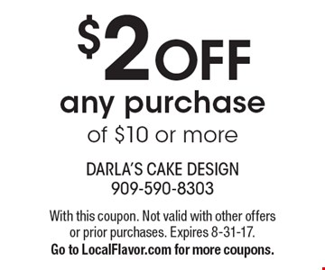 $2 OFF any purchase of $10 or more. With this coupon. Not valid with other offers or prior purchases. Expires 8-31-17. Go to LocalFlavor.com for more coupons.