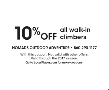 10% Off all walk-in climbers. With this coupon. Not valid with other offers. Valid through the 2017 season. Go to LocalFlavor.com for more coupons.