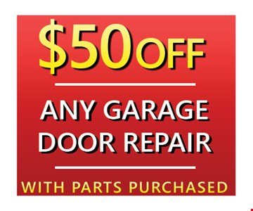 $50off any garage door repair with parts purchased