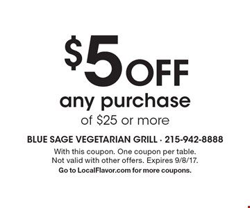 $5 Off any purchase of $25 or more. With this coupon. One coupon per table. Not valid with other offers. Expires 9/8/17. Go to LocalFlavor.com for more coupons.
