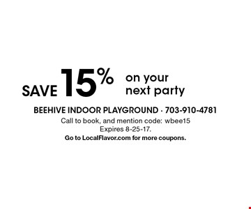 save 15% on your next party. Call to book, and mention code: wbee15 Expires 8-25-17.Go to LocalFlavor.com for more coupons.