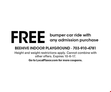 Free bumper car ride with any admission purchase. Height and weight restrictions apply. Cannot combine with other offers. Expires 10-6-17. Go to LocalFlavor.com for more coupons.