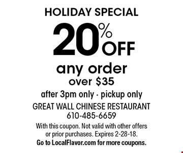 HOLIDAY SPECIAL! 20% off any order over $35. After 3pm only. Pickup only. With this coupon. Not valid with other offers or prior purchases. Expires 2-28-18.Go to LocalFlavor.com for more coupons.