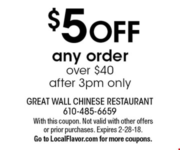 $5 OFF any order over $40, after 3pm only. With this coupon. Not valid with other offers or prior purchases. Expires 2-28-18. Go to LocalFlavor.com for more coupons.