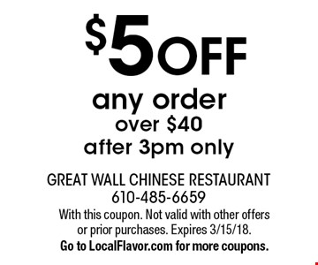 $5 OFF any order over $40 after 3pm only. With this coupon. Not valid with other offers or prior purchases. Expires 3/15/18.Go to LocalFlavor.com for more coupons.
