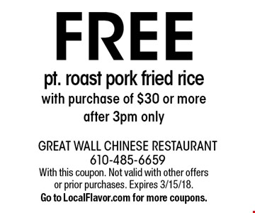 FREE pt. roast pork fried rice with purchase of $30 or more after 3pm only. With this coupon. Not valid with other offers or prior purchases. Expires 3/15/18.Go to LocalFlavor.com for more coupons.