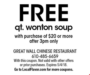 Free qt. wonton soup with purchase of $20 or more, after 3pm only. With this coupon. Not valid with other offers or prior purchases. Expires 5/4/18. Go to LocalFlavor.com for more coupons.