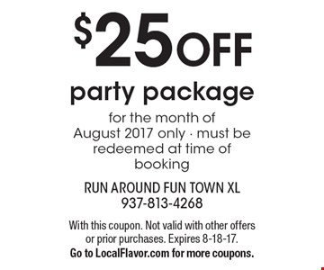 $25 OFF party package for the month of August 2017 only - must be redeemed at time of booking . With this coupon. Not valid with other offers or prior purchases. Expires 8-18-17. Go to LocalFlavor.com for more coupons.