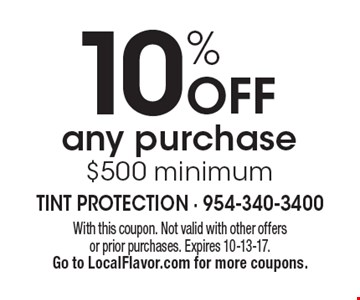 10% Off any purchase $500 minimum. With this coupon. Not valid with other offers or prior purchases. Expires 10-13-17.Go to LocalFlavor.com for more coupons.