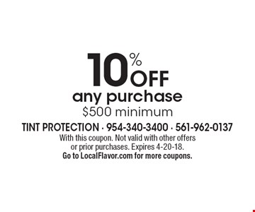 10% Off any purchase $500 minimum. With this coupon. Not valid with other offers or prior purchases. Expires 4-20-18. Go to LocalFlavor.com for more coupons.