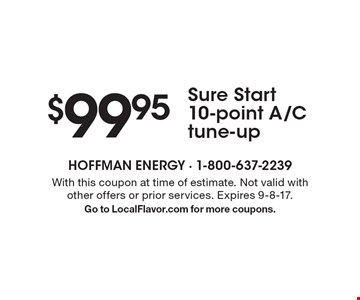 $99.95 Sure Start 10-point A/C tune-up. With this coupon at time of estimate. Not valid with other offers or prior services. Expires 9-8-17. Go to LocalFlavor.com for more coupons.