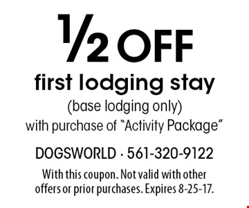 1/2 Off first lodging stay (base lodging only) with purchase of
