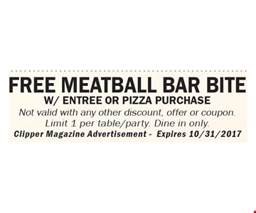 free meatball bar bite w entree or pizza purchase