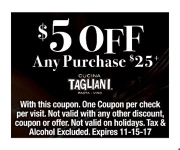 $5 off any purchase $25 or more.