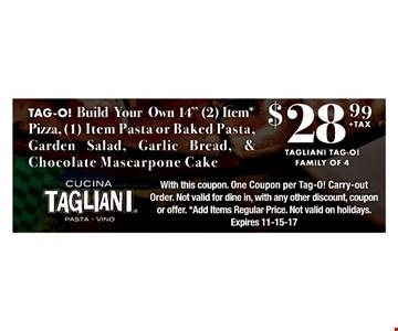 $28.99 plus tax for Tagliani Tag-O! family of four.