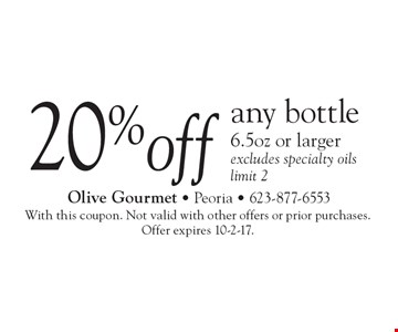 20% off any bottle 6.5 oz or larger. Excludes specialty oils limit 2. With this coupon. Not valid with other offers or prior purchases. Offer expires 10-2-17.