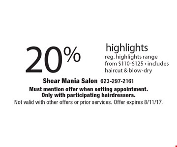 20% off highlights, reg. highlights range from $110-$125 - includes haircut & blow-dry. Must mention offer when setting appointment. Only with participating hairdressers. Not valid with other offers or prior services. Offer expires 8/11/17.