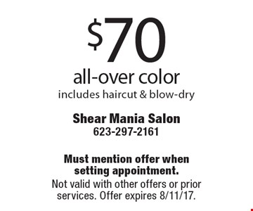 $70 all-over color. Includes haircut & blow-dry. Must mention offer when setting appointment. Not valid with other offers or prior services. Offer expires 8/11/17.