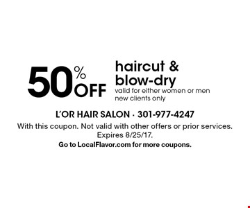 50% Off haircut & blow-dry. Valid for either women or men. New clients only. With this coupon. Not valid with other offers or prior services. Expires 8/25/17.Go to LocalFlavor.com for more coupons.