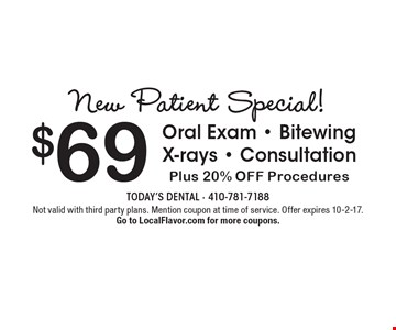 New Patient Special! $69 Oral Exam - Bitewing X-rays - Consultation Plus 20% OFF Procedures. Not valid with third party plans. Mention coupon at time of service. Offer expires 10-2-17. Go to LocalFlavor.com for more coupons.