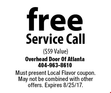 Free Service Call ($59 Value). Must present Local Flavor coupon. May not be combined with other offers. Expires 8/25/17.