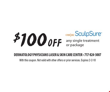 $100 Off Sculpsure - any single treatment or package. With this coupon. Not valid with other offers or prior services. Expires 2-2-18.