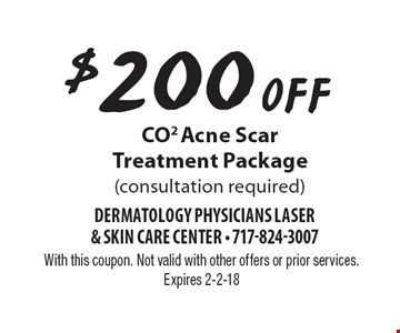 $200 Off CO2 Acne Scar Treatment Package (consultation required). With this coupon. Not valid with other offers or prior services. Expires 2-2-18