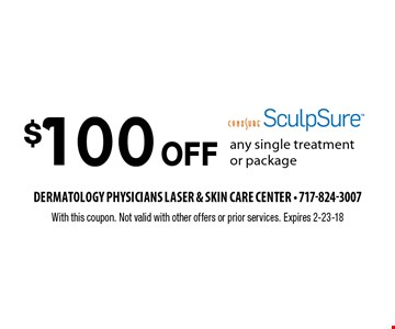 $100 Off any single treatment or package Sculpsure. With this coupon. Not valid with other offers or prior services. Expires 2-23-18