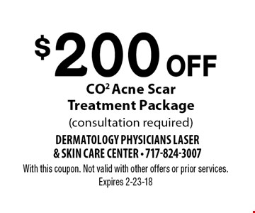$200 Off CO2 Acne Scar Treatment Package (consultation required). With this coupon. Not valid with other offers or prior services. Expires 2-23-18
