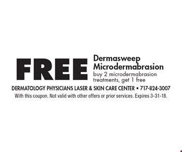 Free Dermasweep Microdermabrasion. Buy 2 microdermabrasion treatments, get 1 free. With this coupon. Not valid with other offers or prior services. Expires 3-31-18.