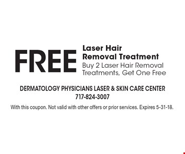 Free Laser Hair Removal Treatment, Buy 2 Laser Hair Removal Treatments, Get One Free. With this coupon. Not valid with other offers or prior services. Expires 5-31-18.