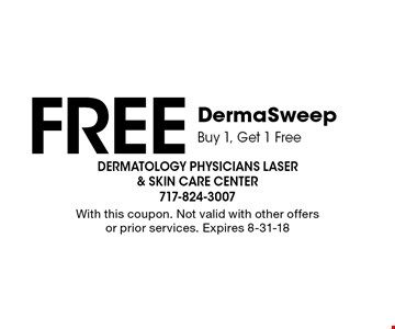 FREE DermaSweep: Buy 1, Get 1 Free. With this coupon. Not valid with other offers or prior services. Expires 8-31-18