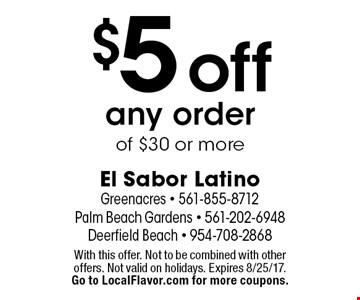$5 off any order of $30 or more. With this offer. Not to be combined with other offers. Not valid on holidays. Expires 8/25/17. Go to LocalFlavor.com for more coupons.