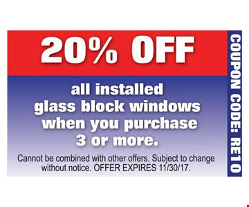 20% off all installed glass block windows with the purchase of 3 or more.