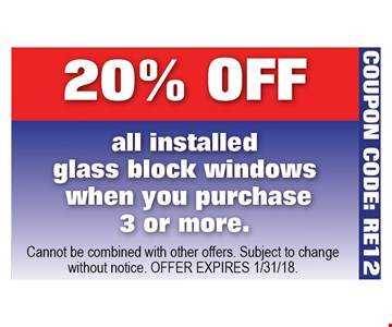 20% off all installed glass block windows when you purchase 3 or more