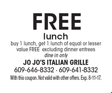 Free lunch buy 1 lunch, get 1 lunch of equal or lesser value FREEexcluding dinner entreesdine in only. With this coupon. Not valid with other offers. Exp. 8-11-17.